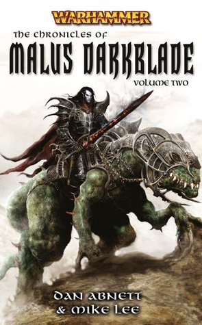 The Chronicles of Malus Darkblade Volume Two by Mike Lee