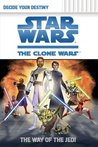 The Way of the Jedi (Star Wars: The Clone Wars Decide Your Destiny, #1)