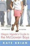 Megan Meade's Guide to the McGowan Boys by Kate Brian