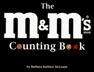 The M&M's Brand Chocolate Candies Counting Book by Barbara Barbieri McGrath