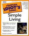 The Complete Idiot's Guide to Simple Living