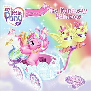 My Little Pony Crystal Princess: The Runaway Rainbow