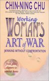 Working Woman's Art of War: Winning Without Confrontation