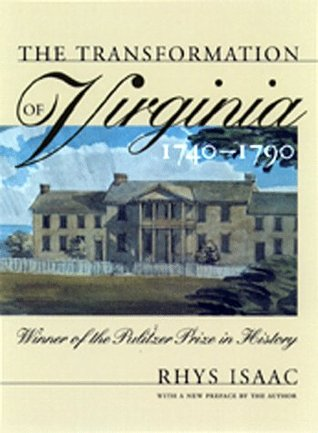 The Transformation of Virginia, 1740-1790 by Rhys Isaac