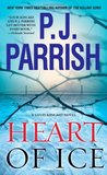 Heart of Ice by P.J. Parrish