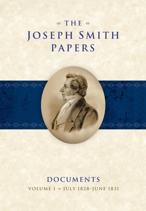 The Joseph Smith Papers, Documents, Volume 1: July 1828-June 1831