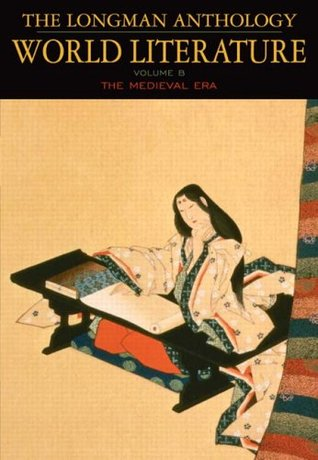 The Longman Anthology of World Literature, Volume B: The Medieval Era