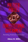 Political Parties and Constitutional Government: Remaking American Democracy