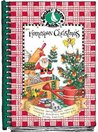 Homespun Christmas: Treasured Family Recipes, Memories, Homemade Decorations, Heart-Felt Gifts and Holiday Traditions