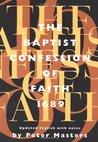 Baptist Confession of Faith 1689: Or the Second London Confession with Scripture Proofs (Revised)