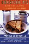 American Pie : Slices of Life (and Pie) from America's Back Roads