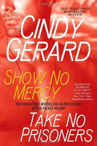 Show No Mercy / Take No Prisoners by Cindy Gerard