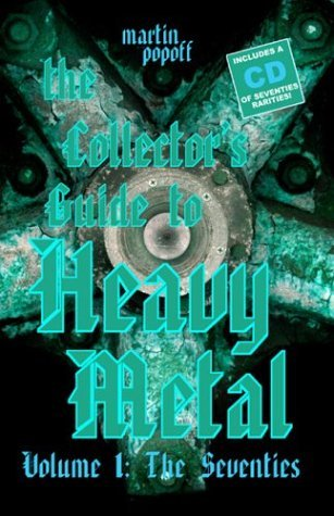 The Collector's Guide to Heavy Metal: Volume 1: The Seventies