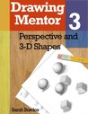 Drawing Mentor 3, Perspective and 3D Shapes