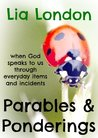 Parables & Ponderings: when God speaks to us through everyday items and incidents (Little Devotionals Book 1)