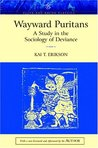 Wayward Puritans: A Study in the Sociology of Deviance