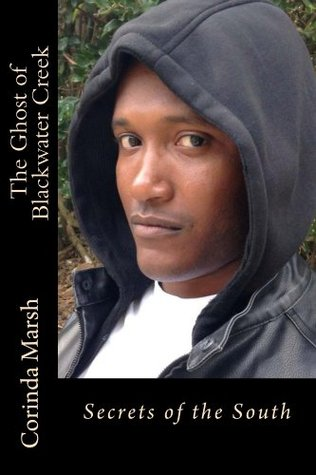 The Ghost of Blackwater Creek (Secrets of the South)