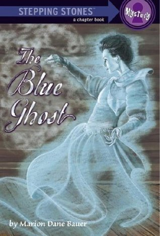 The Blue Ghost by Marion Dane Bauer