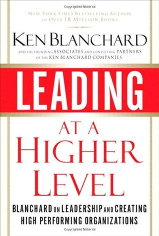 Leading at a Higher Level by Kenneth H. Blanchard