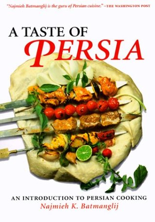 A Taste of Persia by Najmieh Batmanglij