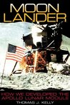 Moon Lander: How We Developed the Apollo Lunar Module