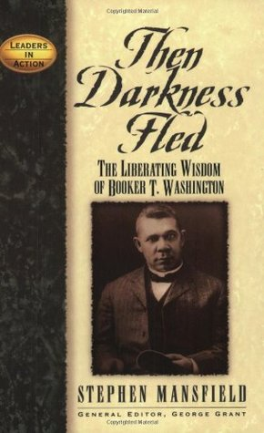 Then Darkness Fled by Stephen Mansfield