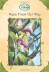 Myka Finds Her Way (Tales of Pixie Hollow, #17)