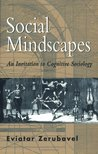 Social Mindscapes: An Invitation to Cognitive Sociology