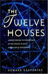 The Twelve Houses: Understanding the Importance of the 12 Houses in Your Astrological Birthchart (Astrology Handbooks)