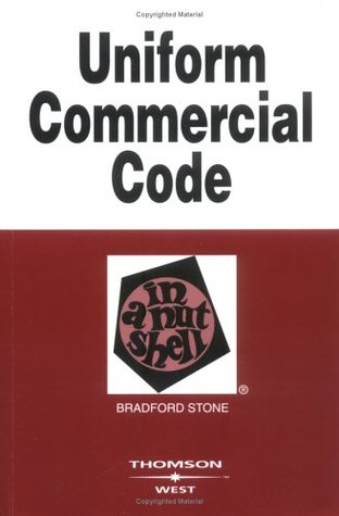 Stone's Uniform Commercial Code in a Nutshell by Bradford Stone
