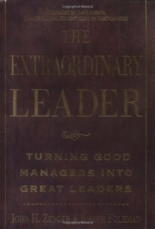 The Extraordinary Leader  by John H. Zenger