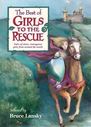 The Best of Girls to the Rescue by Bruce Lansky