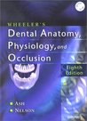 Wheeler's Dental Anatomy, Physiology and Occlusion, 8e