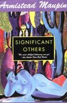 Significant Others (Tales of the City Series, Vol. 5)