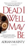 Dead I Well May Be (Michael Forsythe #1)