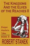 The Kingdoms and the Elves of the Reaches II (Keeper Martin's Tales, #2)