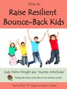How to Raise Resilient Bounce Back Kids (77 Ways to Parent Series)