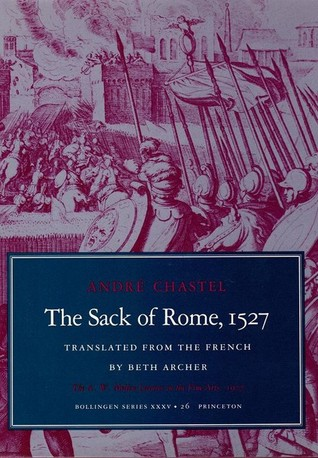 The Sack of Rome, 1527 by André Chastel