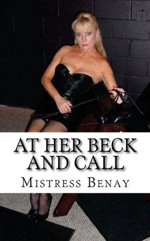 At Her Beck and Call (Female Domination Series  #1)
