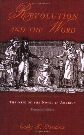 Revolution and the Word: The Rise of the Novel in America