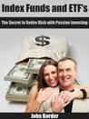 Index Funds and ETF's - Retire Rich With Passive Investing