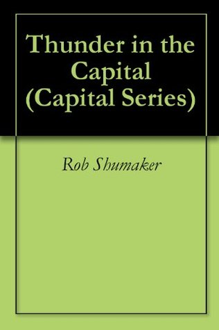 Thunder in the Capital (Capital Series)