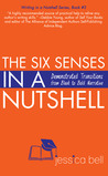 The Six Senses in a Nutshell: Demonstrated Transitions from Bleak to Bold Narrative (Writing in a Nutshell Series, #3)