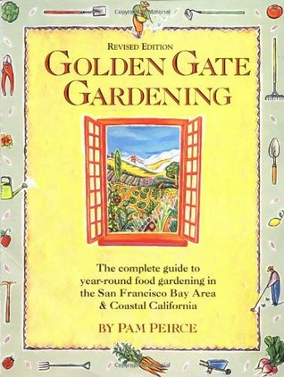 Golden Gate Gardening by Pam Peirce