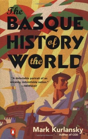 The Basque History of the World by Mark Kurlansky
