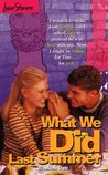 What We Did Last Summer (Love Stories For Young Adults, #33)