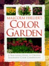 Malcolm Hillier's Color Garden: A Year-Round Guide to Creating Imaginative Color Combinations
