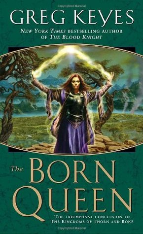The Born Queen by Greg Keyes