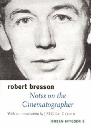 Notes on the Cinematographer by Robert Bresson