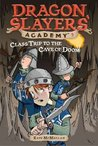 Class Trip to the Cave of Doom (Dragon Slayers' Academy, #3)